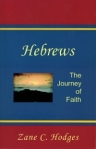 Hebrews: The Journey of Faith by Zane C. Hodges