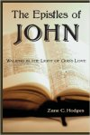 The Epistles of John, Walking in the Light of God's Love by Zane C. Hodges